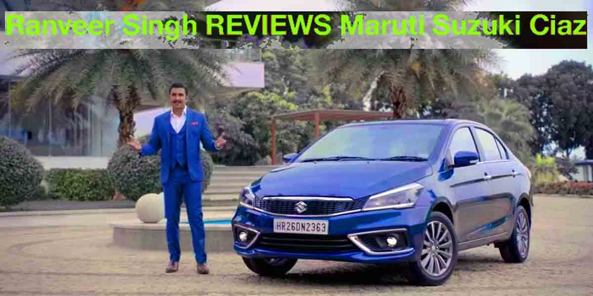 Ranveer Singh Reviews the Maruti Ciaz