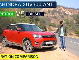 Mahindra XUV300 Petrol AMT Vs Diesel AMT Acceleration Test - VIDEO
