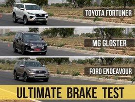 Toyota Fortuner Vs Ford Endeavour Vs MG Gloster Braking Comparison - VIDEO
